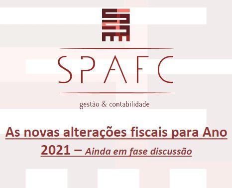 As Novas Alterações Fiscais para o Ano 2021 - Ainda em Fase de Discussão
